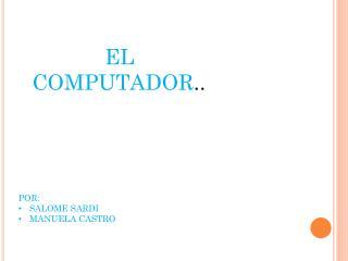 EL   COMPUTADOR ..
