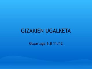 GIZAKIEN UGALKETA
