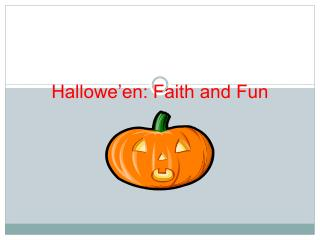 Hallowe'en: Faith and Fun