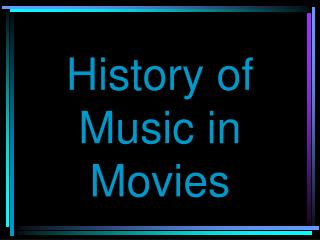 History of Music in Movies