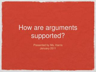 How are arguments supported?