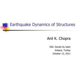 Earthquake Dynamics of Structures