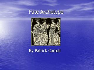 Fate Archetype