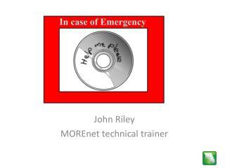 John Riley MOREnet technical trainer