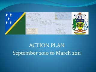 ACTION PLAN September 2010 to March 2011