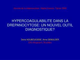 HYPERCOAGULABILITE DANS LA DREPANOCYTOSE: UN NOUVEL OUTIL DIAGNOSTIQUE?