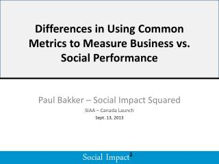 Differences in Using Common Metrics to Measure Business vs. Social Performance