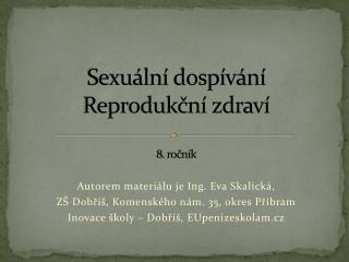 Sexuální dospívání Reprodukční zdraví 8. ročník