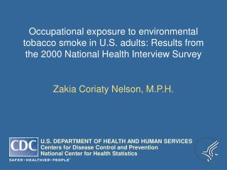Occupational exposure to environmental tobacco smoke in U.S. adults: Results from the 2000 National Health Interview Sur