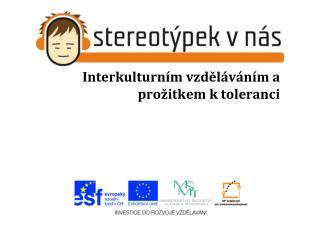 Interkulturním vzděláváním a prožitkem ktoleranci