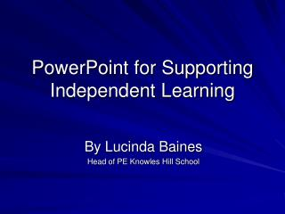 PowerPoint for Supporting Independent Learning