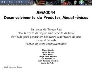 SEM0544 Desenvolvimento de Produtos Mecatrônicos