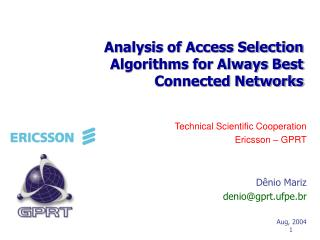 Analysis of Access Selection Algorithms for Always Best Connected Networks