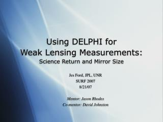 Using DELPHI for  Weak Lensing Measurements:  Science Return and Mirror Size