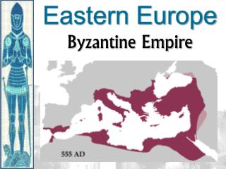 Eastern Europe  Byzantine Empire