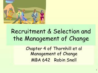 Recruitment  Selection and the Management of Change