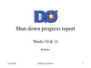 Shut-down progress report