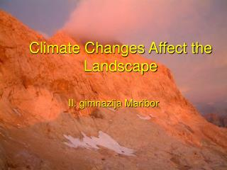 Climate Changes Affect the Landscape