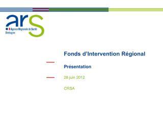 Fonds d'Intervention Régional Présentation