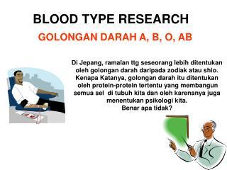 Di Jepang, ramalan ttg seseorang lebih ditentukan oleh golongan darah daripada zodiak atau shio.