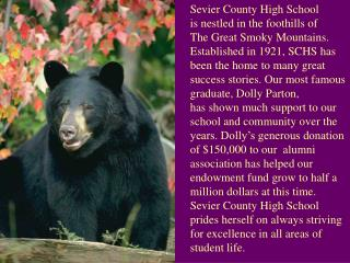 Sevier County High School  is nestled in the foothills of  The Great Smoky Mountains.