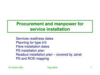 Procurement and manpower for service installation