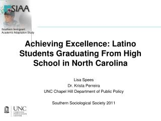 Achieving Excellence: Latino Students Graduating From High School in North Carolina