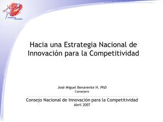 Hacia una Estrategia Nacional de Innovaci�n para la Competitividad