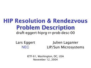 HIP Resolution & Rendezvous Problem Description draft-eggert-hiprg-rr-prob-desc-00
