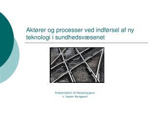 Aktører og processer ved indførsel af ny teknologi i sundhedsvæsenet