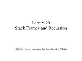Lecture 20 Stack Frames and Recursion