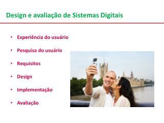 Design e avalia��o de Sistemas Digitais