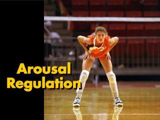 Arousal Regulation