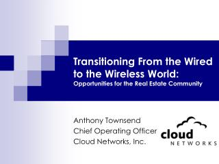 Transitioning From the Wired to the Wireless World: Opportunities for the Real Estate Community