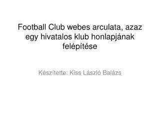 Football Club webes arculata, azaz egy hivatalos klub honlapjának felépítése