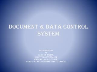 DOCUMENT & DATA CONTROL     SYSTEM