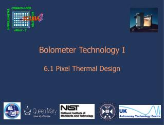 Bolometer Technology I 6.1 Pixel Thermal Design
