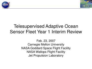 Telesupervised Adaptive Ocean Sensor Fleet Year 1 Interim Review