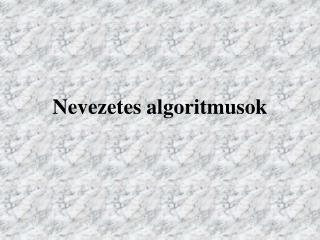 Nevezetes algoritmusok