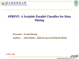 SPRINT: A Scalable Parallel Classifier for Data Mining