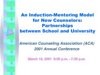 An Induction-Mentoring Model for New Counselors: Partnerships between School and University