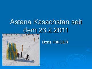 Astana Kasachstan seit dem 26.2.2011