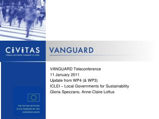 VANGUARD Teleconference 11 January 2011 Update from WP4 (& WP3)