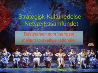 Strategisk Kulturledelse i Netværkssamfundet