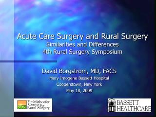 Acute Care Surgery and Rural Surgery Similarities and Differences 4th Rural Surgery Symposium