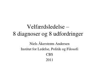 Velf�rdsledelse �  8 diagnoser og 8 udfordringer