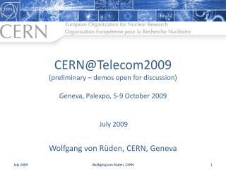 CERN@Telecom2009 (preliminary – demos open for discussion)