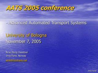 AATS 2005 conference - Advanced Automated Transport Systems University of Bologna November 7, 2005