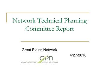 Network Technical Planning Committee Report