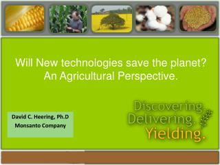 Will New technologies save the planet?   An Agricultural Perspective.